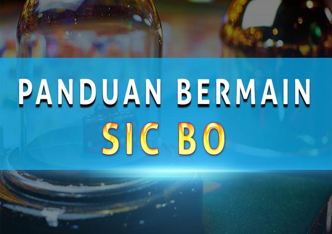 Panduan Bermain Casino Sic bo / Dadu Online