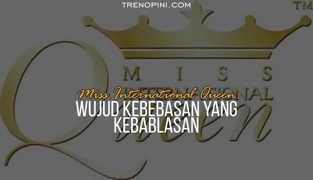Miss Queen International merupakan kontes kecantikan yang paling besar dan paling bergengsi untuk transgender di seluruh dunia. Pesertanya adalah laki-laki dengan usia mulai dari 18-36 tahun. Dalam kontes ini, para peserta mewakili negara tempat tinggalnya masing-masing.  Di samping itu, walau Indonesia menjadi negara dengan jumlah umat muslim terbanyak di dunia, nyatanya ada juga yang menjadi perwakilan dalam kontes tersebut. Yaitu Millendaru. Bahkan seorang yang memiliki nama panjang Muhammad Millendaru Prakasa ini menjadi pemenang dalam kontes tersebut. Bukan hanya itu, Indonesia pun menjadi tempat penyelenggaraan kontes tersebut, yaitu di Bali, Kamis (30/9/2021).