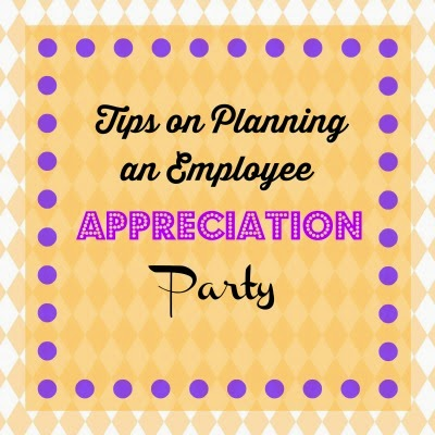 It's My Party: Tips on Planning an Employee Appreciation Party