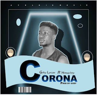 Goby Lyricx Ft. Money Boy - Corona Part 2 (Prod. By Goby)