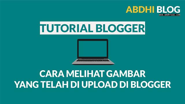 Cara Melihat dan Mendownload Gambar Yang Telah di Upload di Blogger