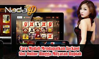 Cara Mudah Mendapatkan Jackpot Slot Online Hingga Milyaran Rupiah
