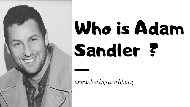 Who is Adam Sandler ?