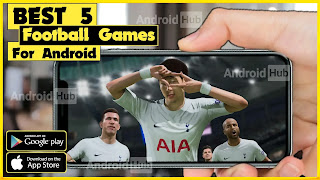 Top 5 Best Football Games For Android