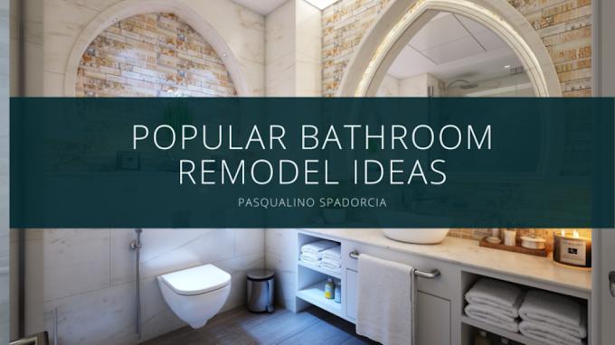 Pasqualino Spadorcia Talks About Popular Bathroom Remodel Ideas