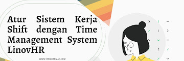 Atur Sistem Kerja Shift dengan Time Management System LinovHR