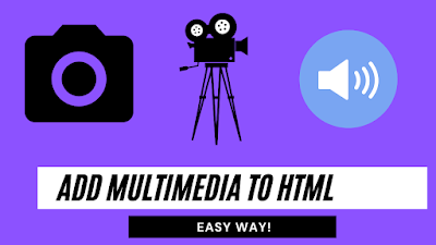 How to add multimedia to HTML