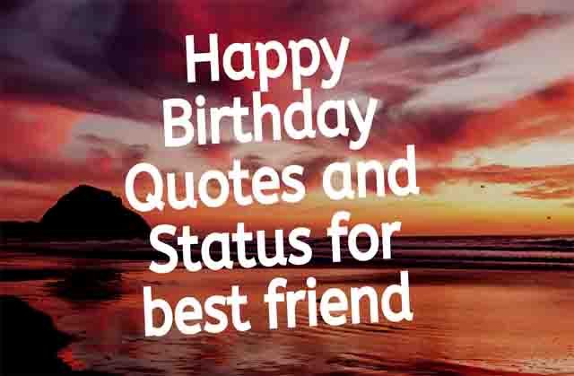 Happy Birthday   Quotes and  Status for best friend