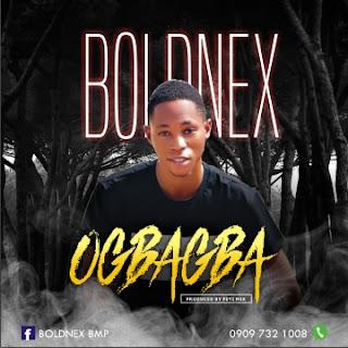 Ogbagba by Boldnex - www.naijamedialog.com.ng