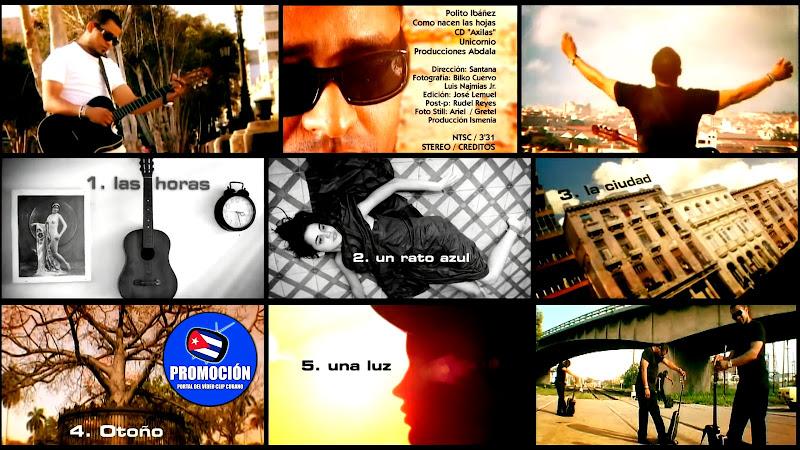 Polito Ibañez - ¨Como nacen las hojas¨ - Videoclip - Director: Arturo Santana. Portal Del Vídeo Clip Cubano. Música cubana. Canción. Cuba.
