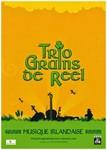 Trio Grains de Reel