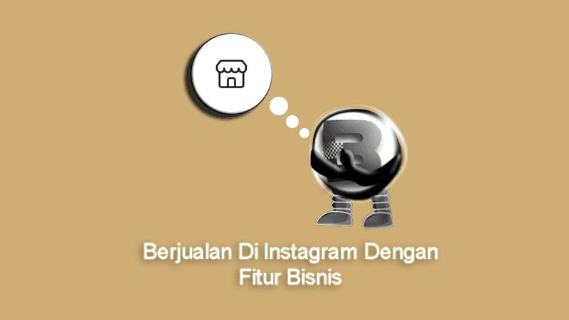 Berjualan Di Instagram Dengan Fitur Bisnis