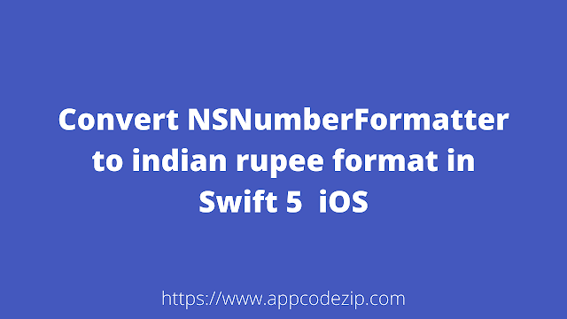 Displaying Currency in Indian Numbering Format in iOS Swift Development  || Convert number to indian rupee format in Swift 5  iOS
