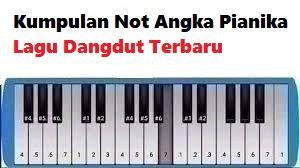 Kumpulan Not Angka Pianika Lagu Dangdut Terbaru Calonpintar Com