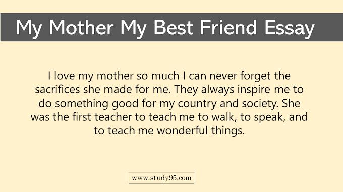 My Mother My Best Friend Essay - Study95