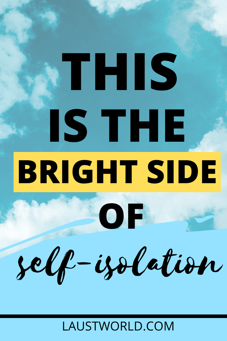 Pinterest graphic that says this is the bright side of self-isolation