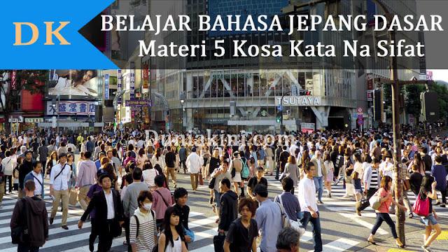 Bahasa Jepang Dasar Materi 5 Kosa Kata Na Sifat