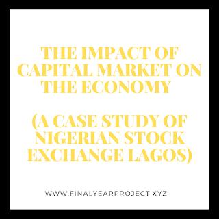 https://www.finalyearproject.xyz/2020/03/the-impact-of-capital-market-on-economy.html