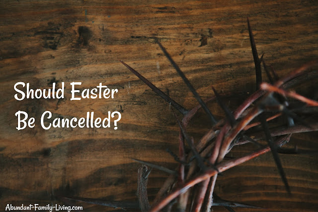 Should Easter Be Cancelled?