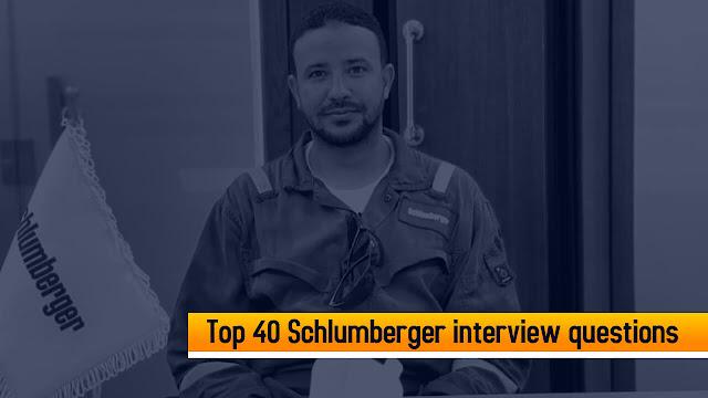 Top 40 Schlumberger interview questions اسئلة مقابلة شلمبرجير