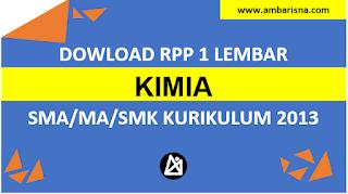 Download RPP 1 Lembar Kimia Kelas X, XI, XI SMA/MA Kurikulum 2013