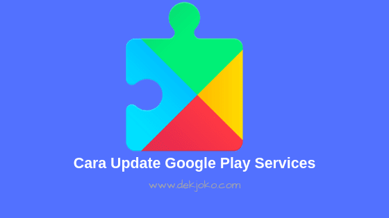 cara update google play services