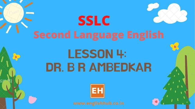 SSLC SL English Q&A of Lesson 4: Dr. B R Ambedkar
