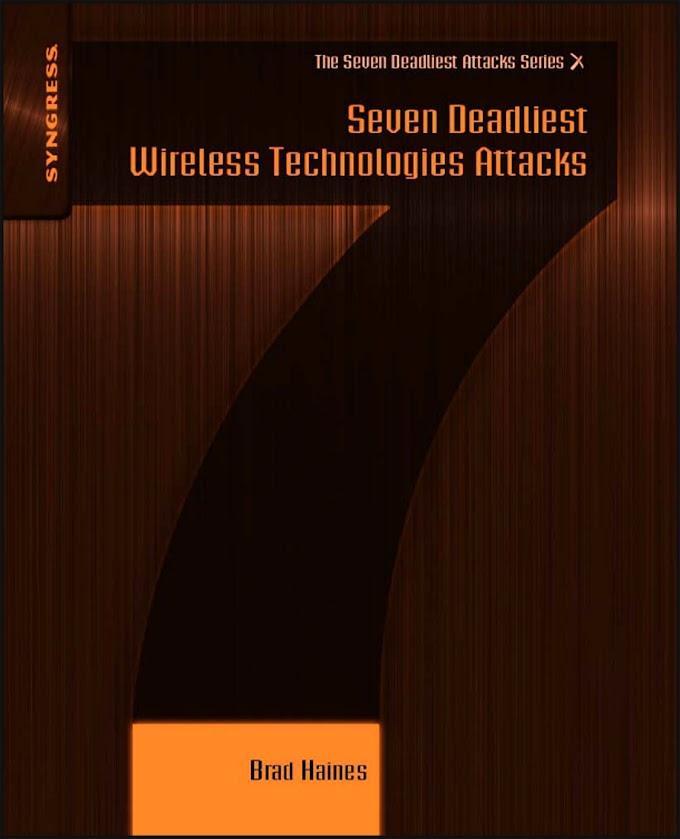 Seven Deadliest Wireless Technologies Attacks, Syngress