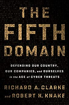 The Fifth Domain by Richard A. Clarke and Robert K. Knake FREE Ebook Download