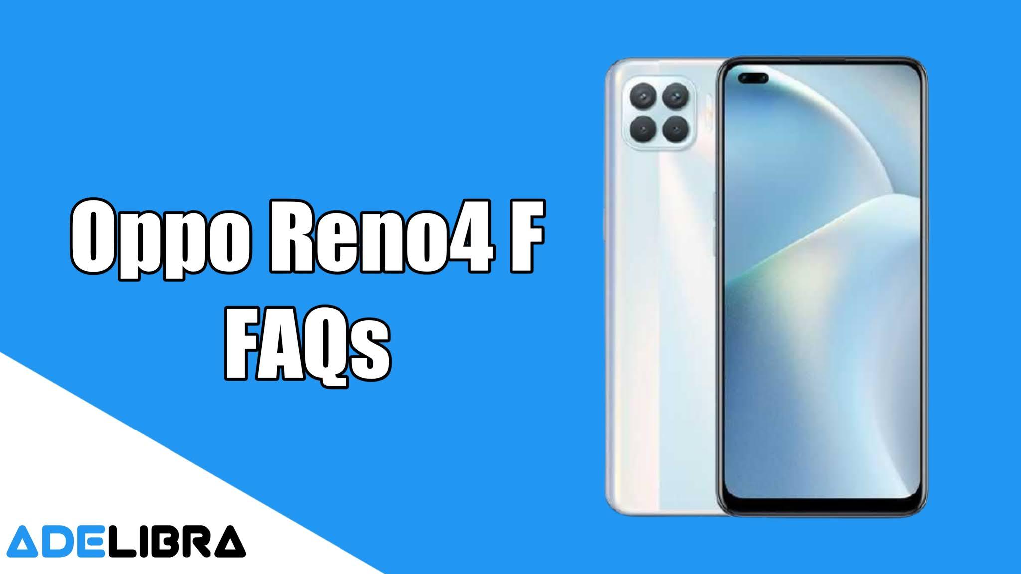 Oppo Reno4 F FAQs