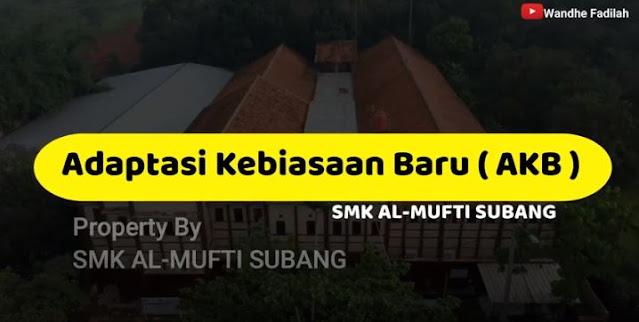 Adaptasi Kebiasaan Baru ( AKB ) - SMK AL-MUFTI