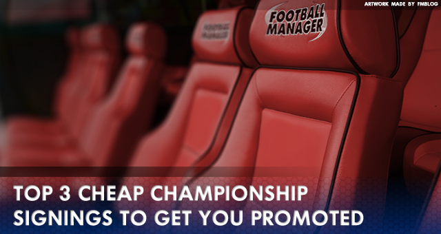 Top 3 Cheap Championship Signings to Get You Promoted