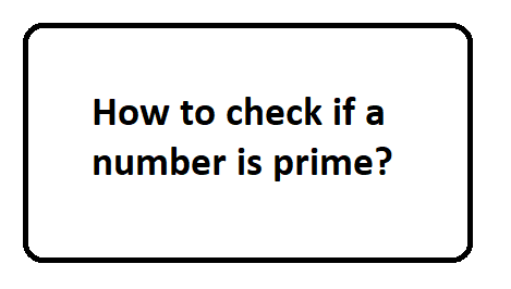 How to check if a number is prime?