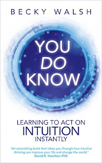 You do Know: Learning to Act on Intuition Instantly. Becky Walsh