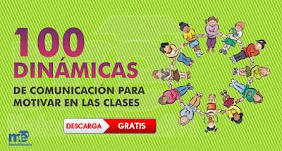 100 DINÁMICAS DE COMUNICACIÓN PARA MOTIVAR EN LAS CLASES