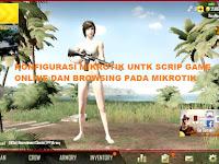 KONFIGURASI MIKROTIK UNTUK SCRIP GAME ONLINE DAN BROWSING (BG. EGA CHANNEL)