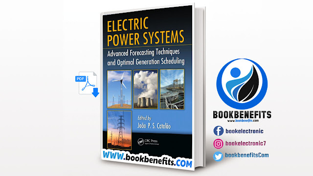 Electrical ELECTRIC POWER SYSTEMS Advanced Forecasting Techniques and Optimal Generation Scheduling