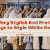 9 Very Stylish And Pretty Ways To Style White Kurti