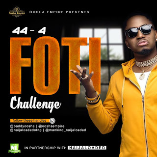 """UPCOMING ARTISTES!! Participate In The Baddy Oosha Ft. Naira Marley """"44-4 FOTI"""" Challenge"""""""