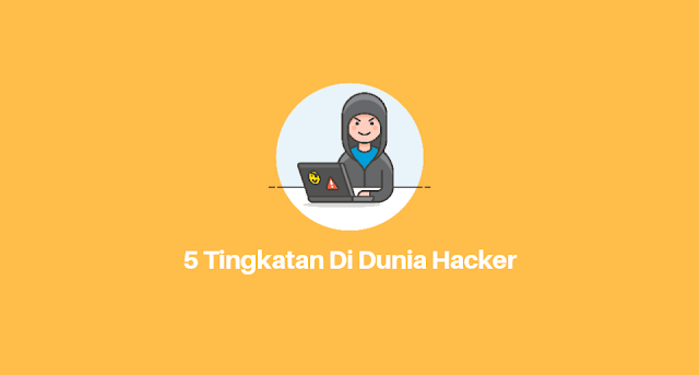 5-tingkatan-level-hacker-di-dunia