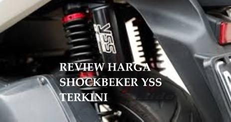 Review Harga Shocbeker YSS Terkini