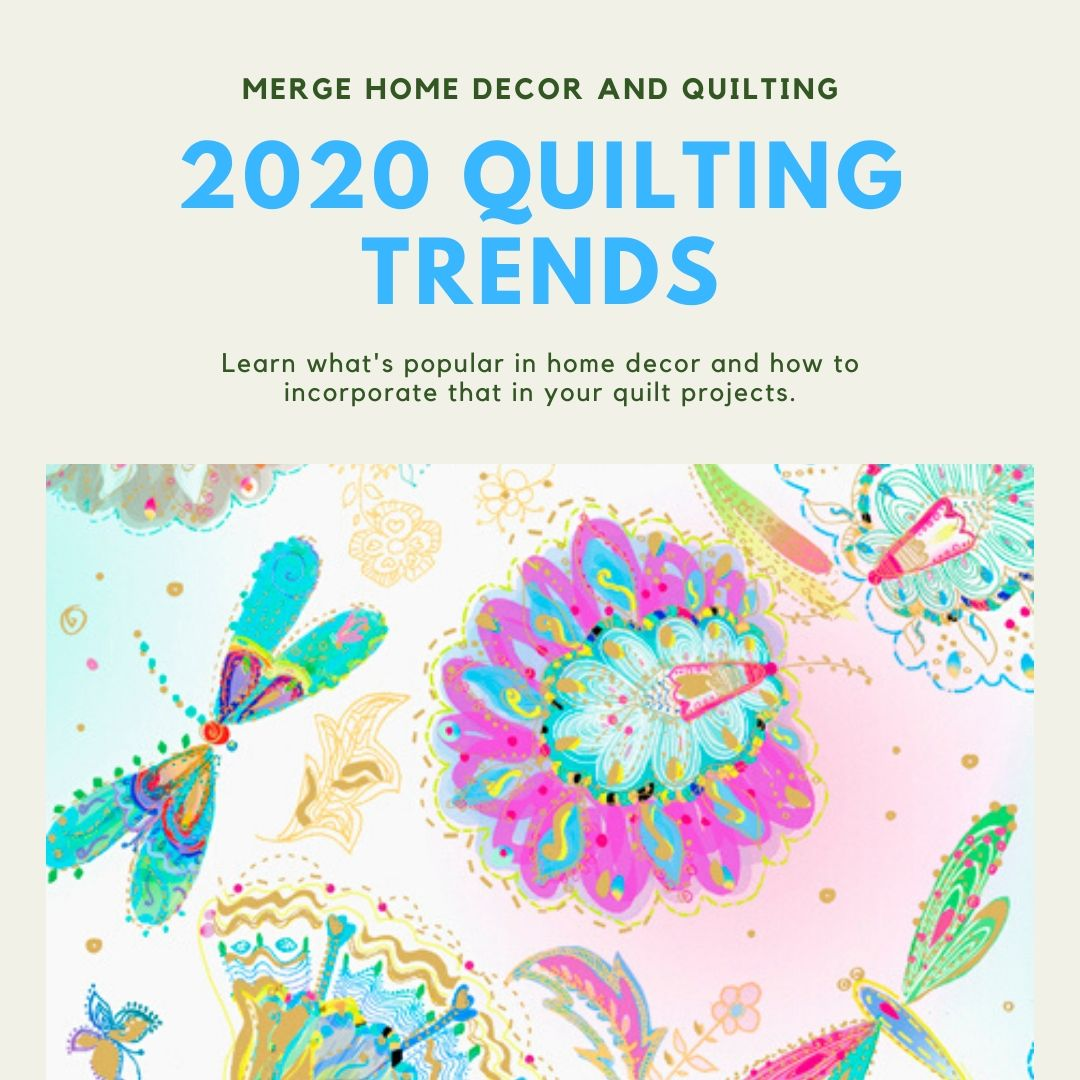 learn how to merge home decor trends for 2020 into your quilt projects