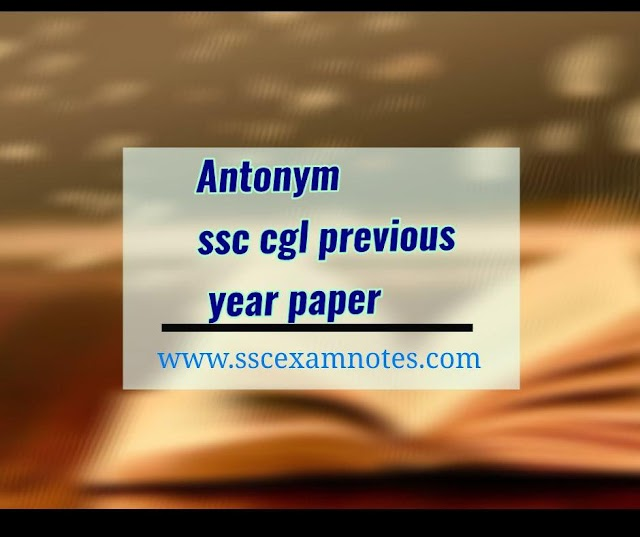 Antonym ssc cgl previous year question paper