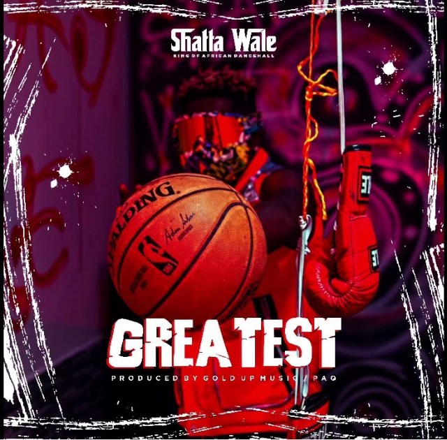 Shatta wale – Greatest (Prod. By Gold Up Music & PaQ)