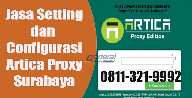 Jasa Setting Artica Proxy Surabaya