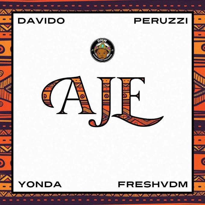 DOWNLOAD MP3 : DMW - Aje ft. Davido,Peruzzi,Yonda & Fresh