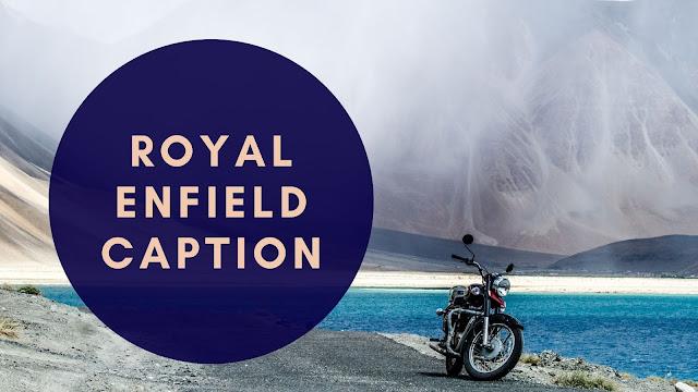 Royal Enfield Captions