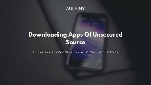 Do Not Get Apps From Unsecured Source