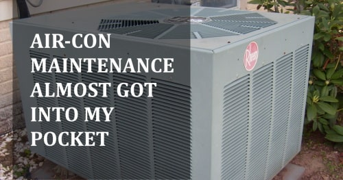 air-con maintenance almost got into my pocket