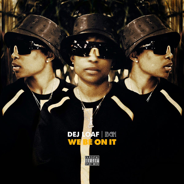 Dej Loaf - We Be On It - Single Cover